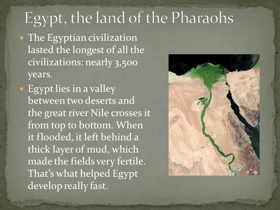 Egypt, the land of the Pharaohs