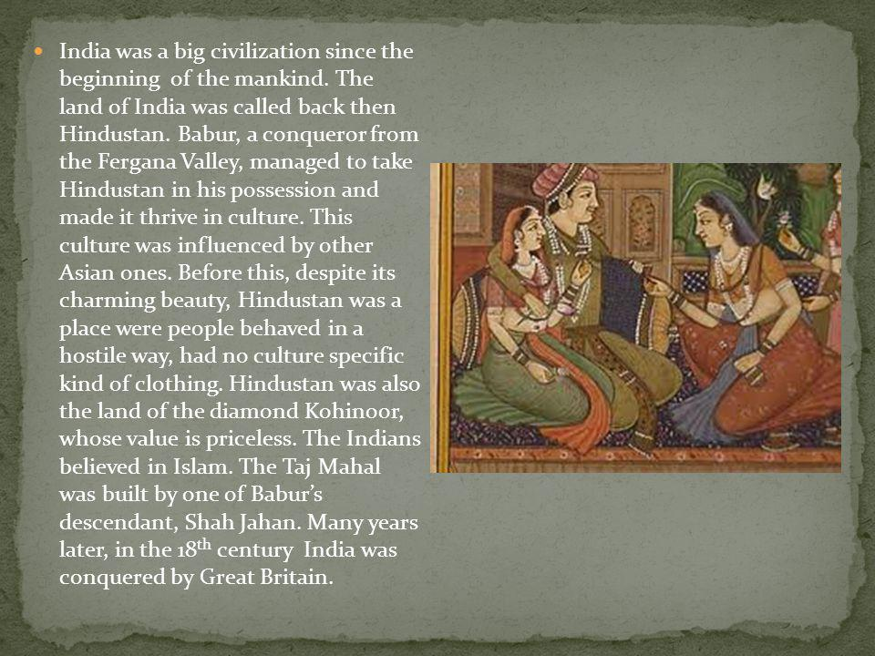 India was a big civilization since the beginning of the mankind