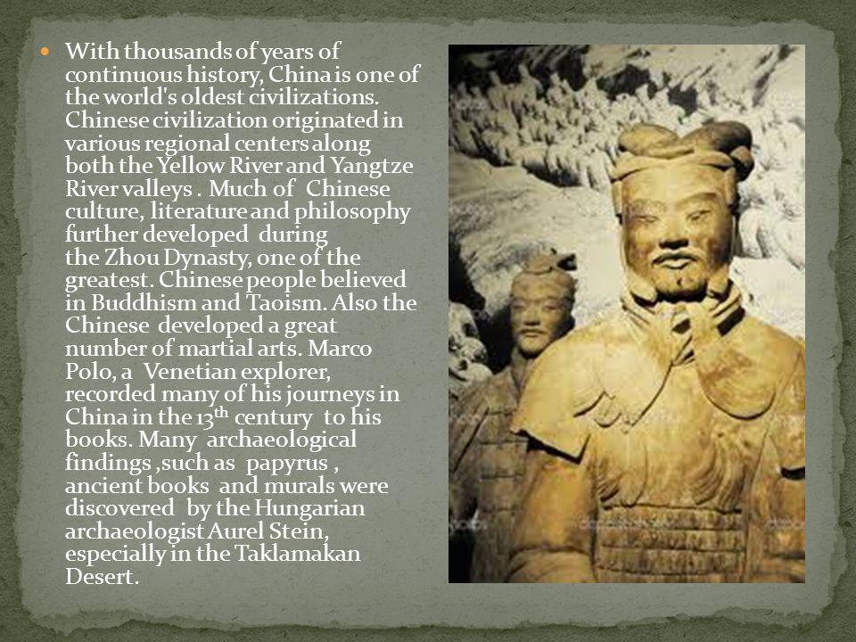 With thousands of years of continuous history, China is one of the world s oldest civilizations.