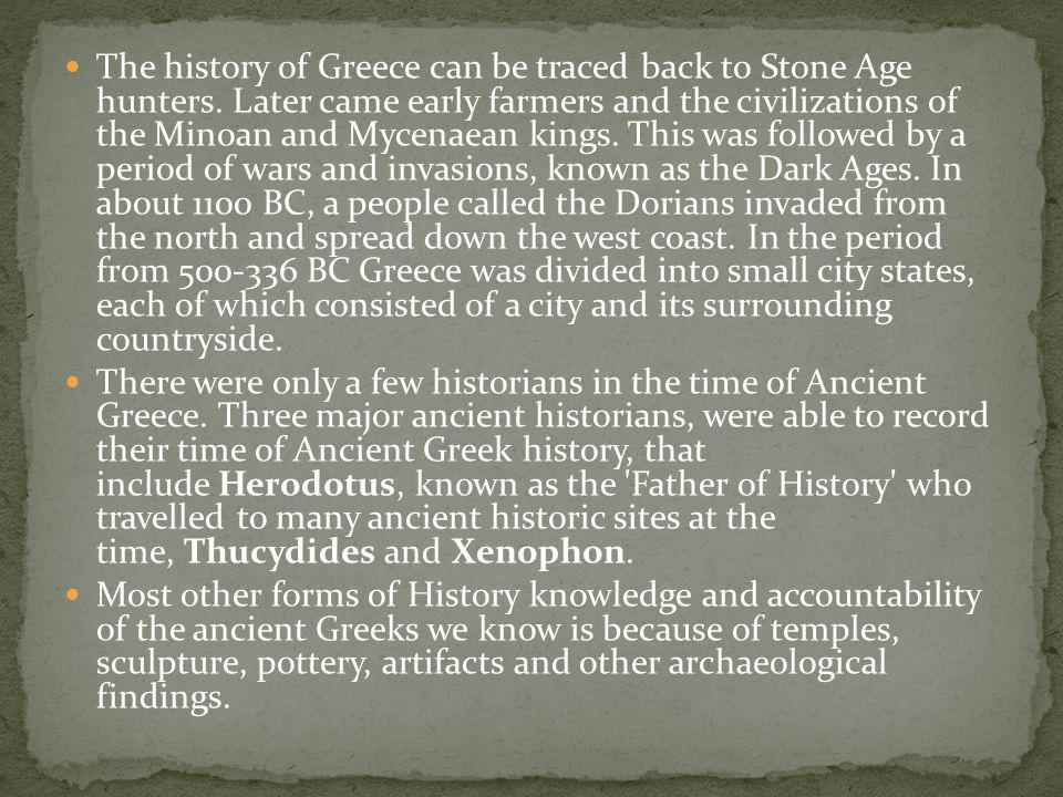 The history of Greece can be traced back to Stone Age hunters
