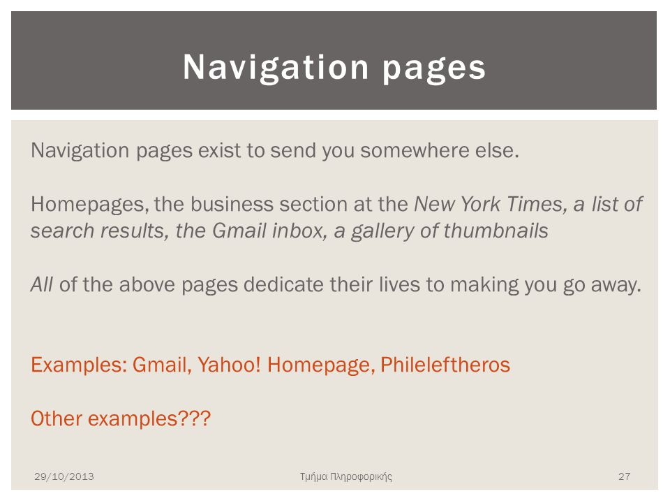 Navigation pages Navigation pages exist to send you somewhere else.