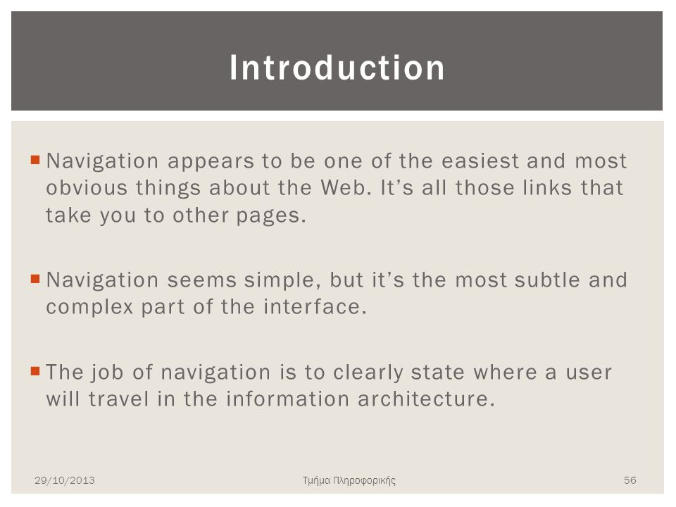 Introduction Navigation appears to be one of the easiest and most obvious things about the Web. It's all those links that take you to other pages.