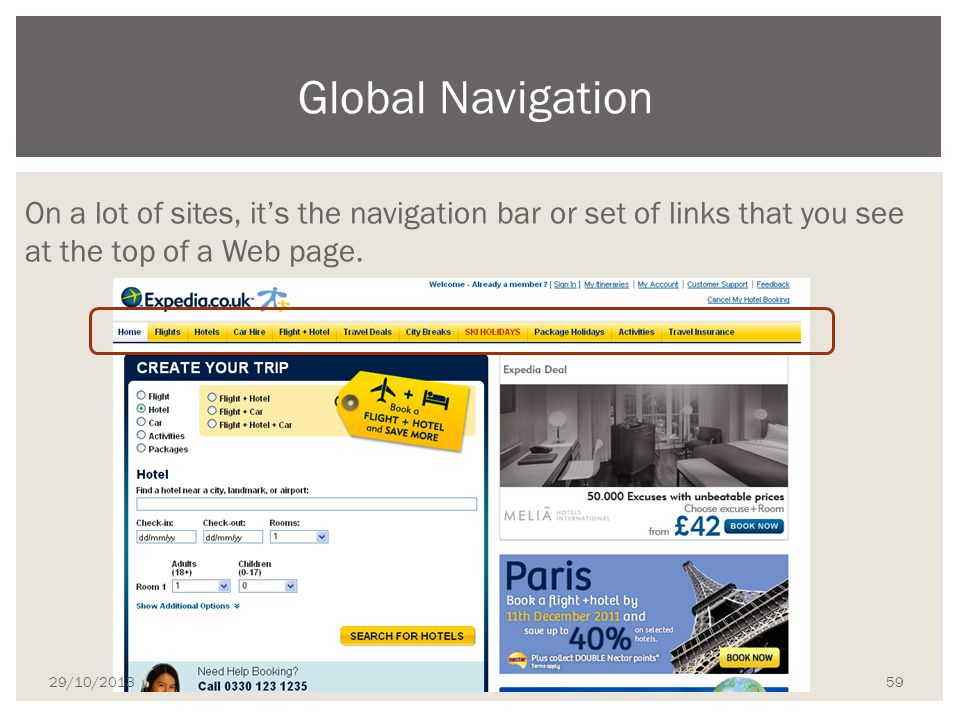 Global Navigation On a lot of sites, it's the navigation bar or set of links that you see at the top of a Web page.
