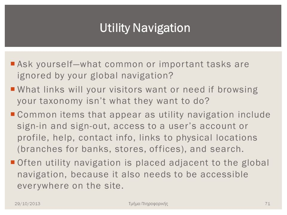 Utility Navigation Ask yourself—what common or important tasks are ignored by your global navigation