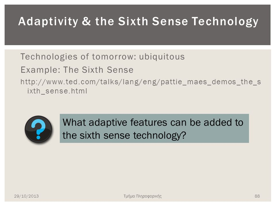 Adaptivity & the Sixth Sense Technology