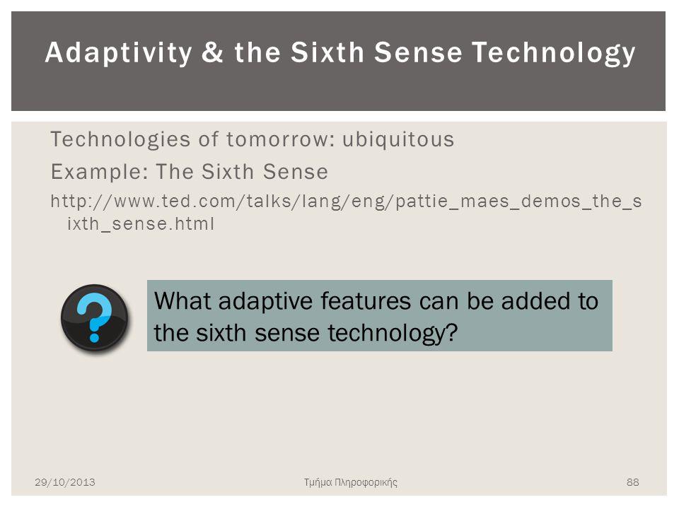 Adaptivity & the Sixth Sense Technology