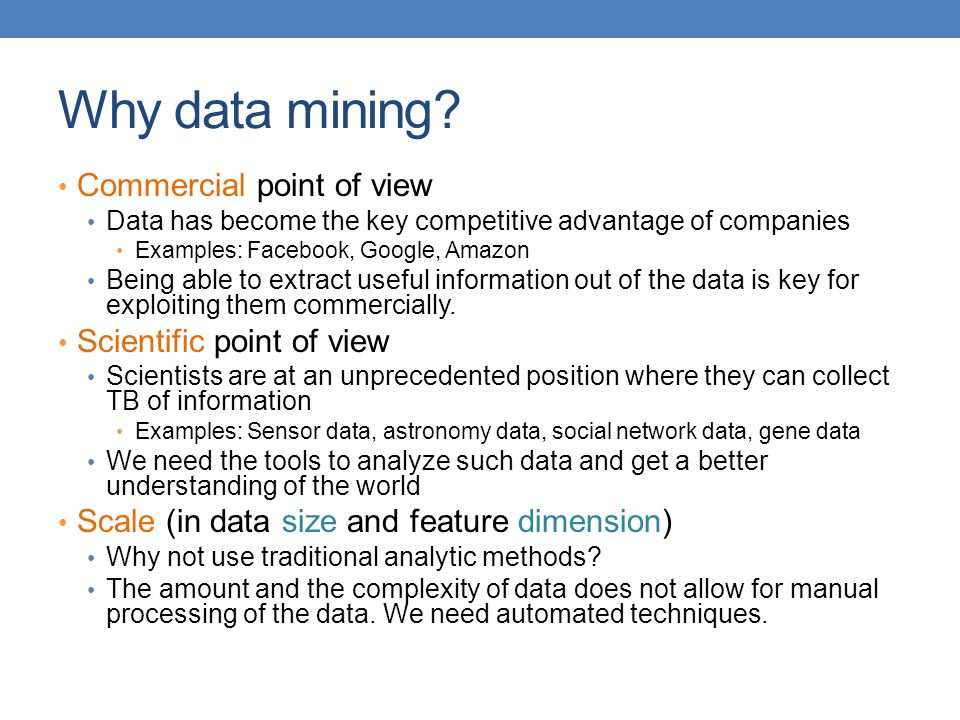 Why data mining Commercial point of view Scientific point of view