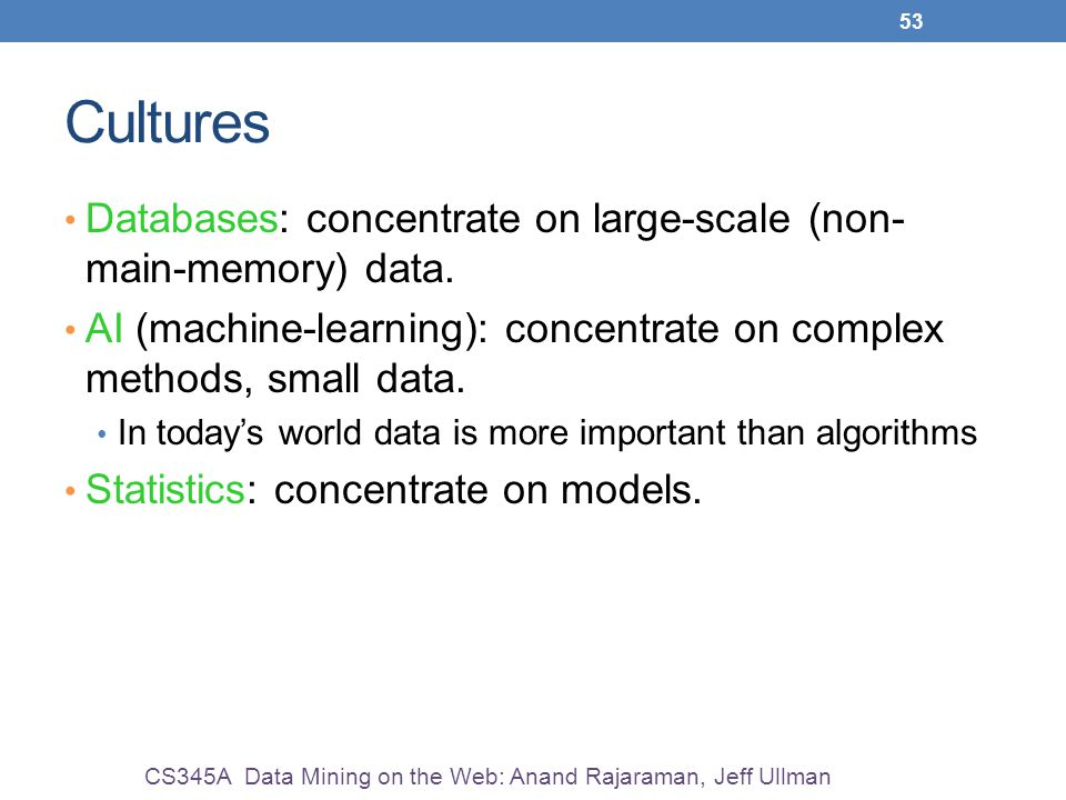 Cultures Databases: concentrate on large-scale (non-main-memory) data.