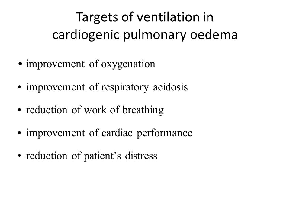 Targets of ventilation in cardiogenic pulmonary oedema