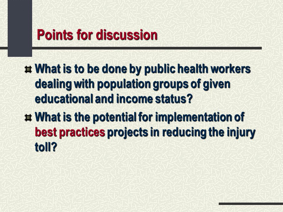 Points for discussion What is to be done by public health workers dealing with population groups of given educational and income status