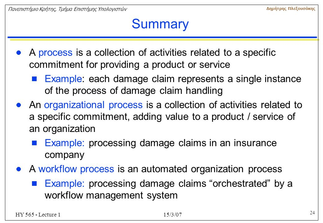 Summary A process is a collection of activities related to a specific commitment for providing a product or service.