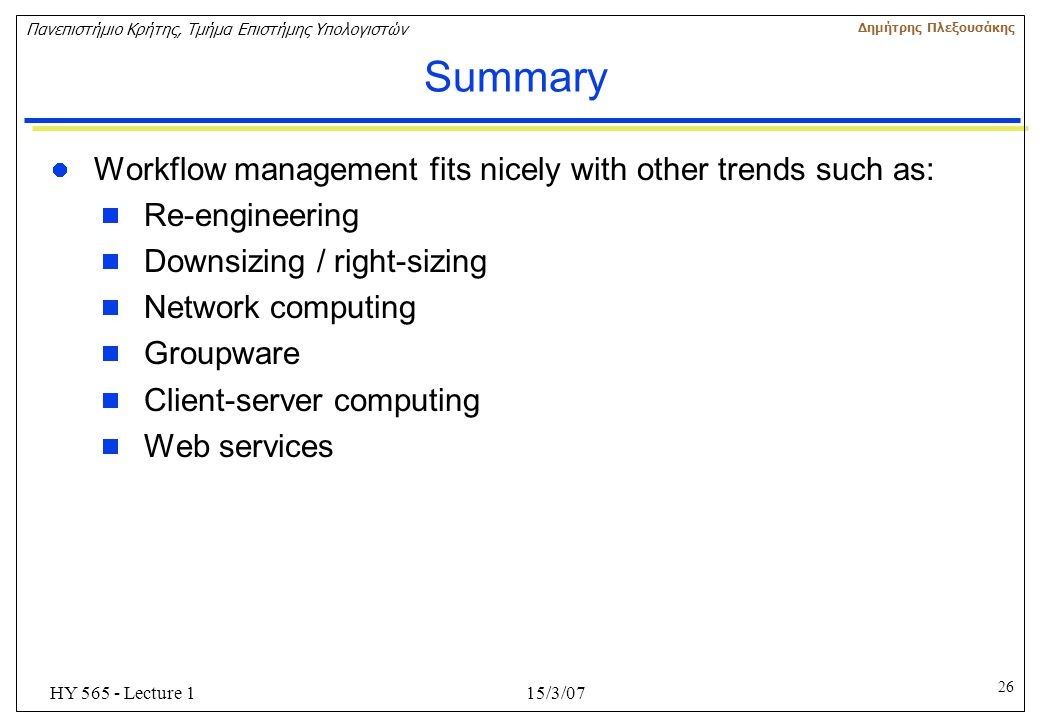 Summary Workflow management fits nicely with other trends such as: