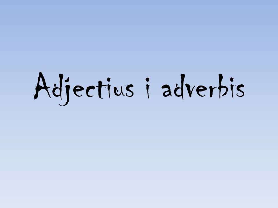 Adjectius i adverbis