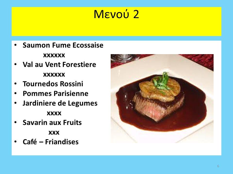 Μενού 2 Saumon Fume Ecossaise xxxxxx Val au Vent Forestiere