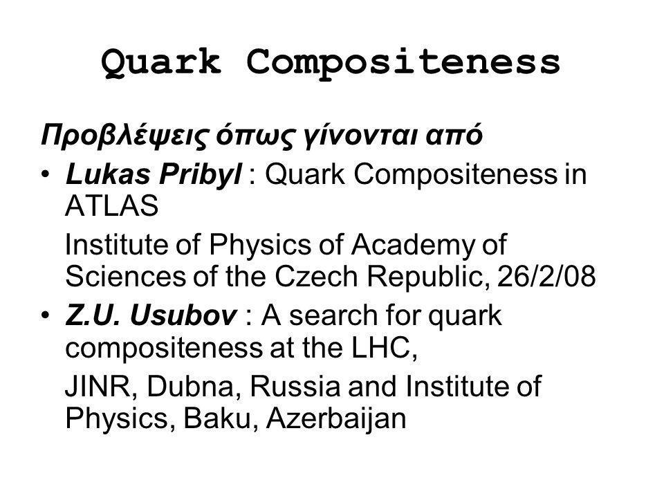 Quark Compositeness Προβλέψεις όπως γίνονται από