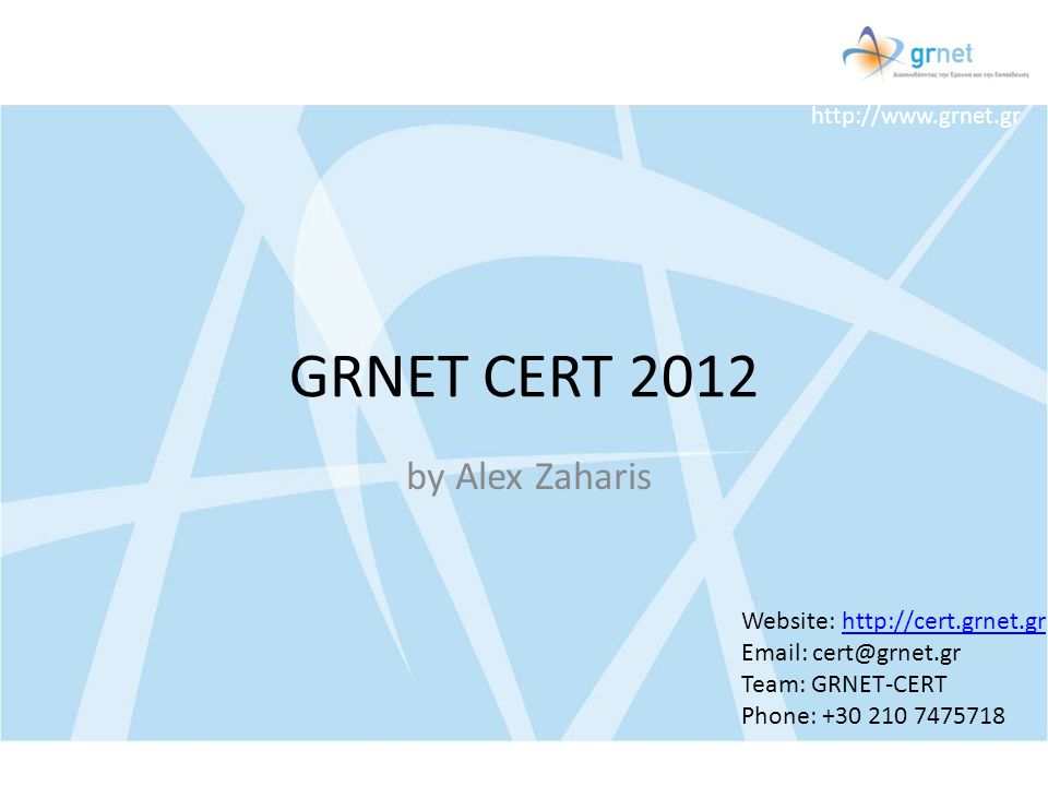 GRNET CERT 2012 by Alex Zaharis Website: http://cert.grnet.gr