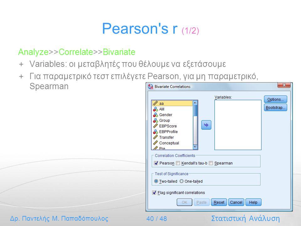 Pearson s r (1/2) Analyze>>Correlate>>Bivariate