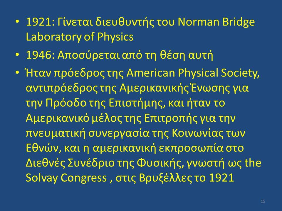 1921: Γίνεται διευθυντής του Norman Bridge Laboratory of Physics
