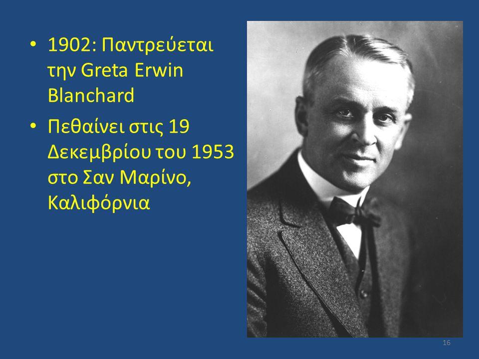 1902: Παντρεύεται την Greta Erwin Blanchard