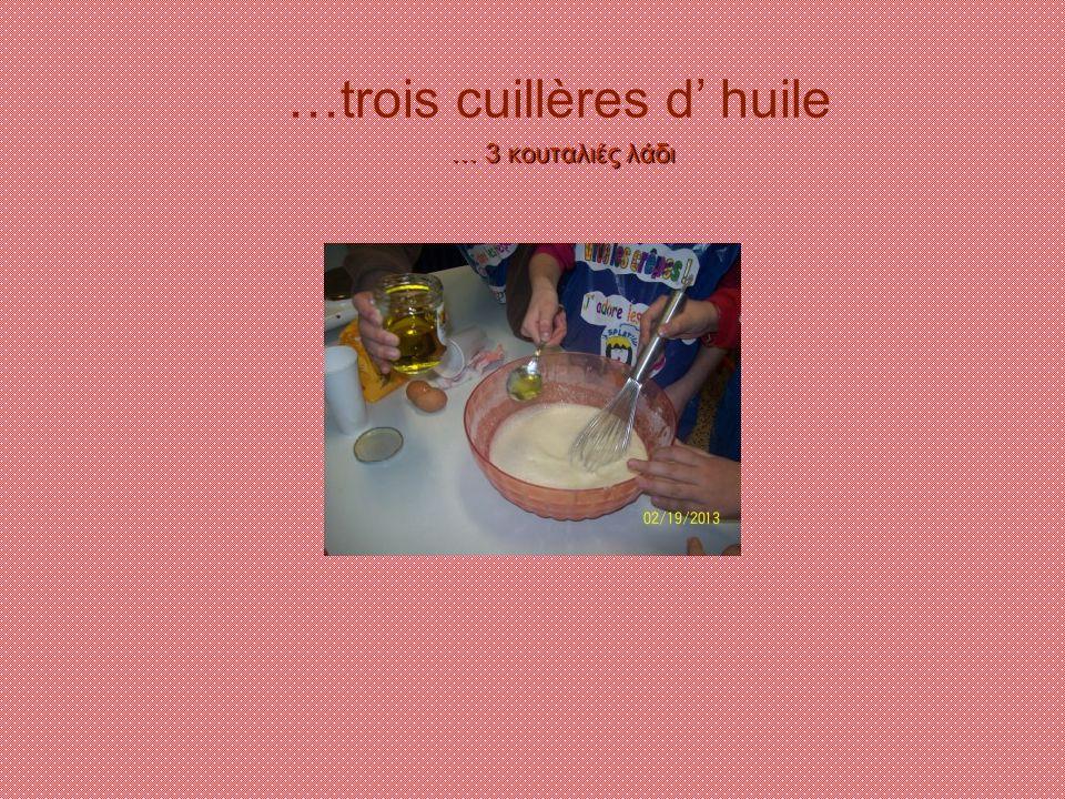 …trois cuillères d' huile