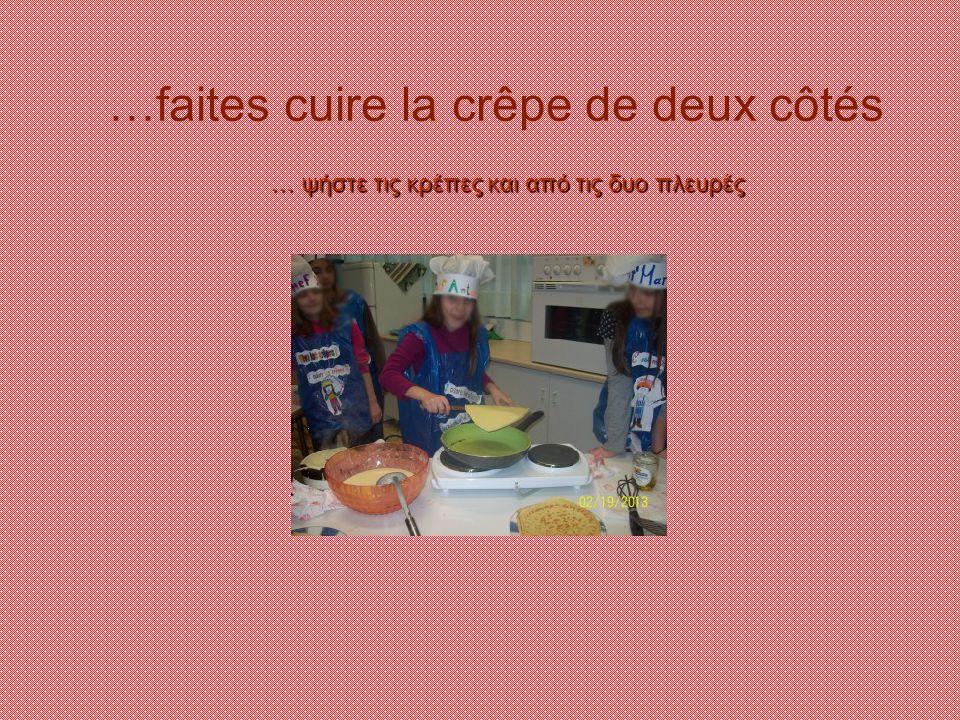 …faites cuire la crêpe de deux côtés