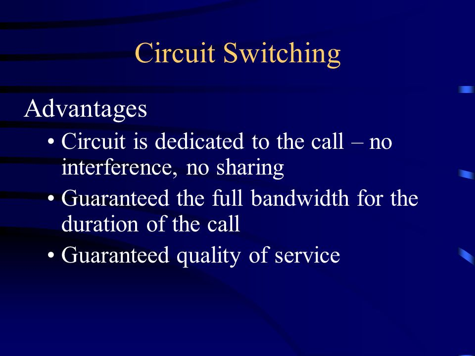 Circuit Switching Advantages