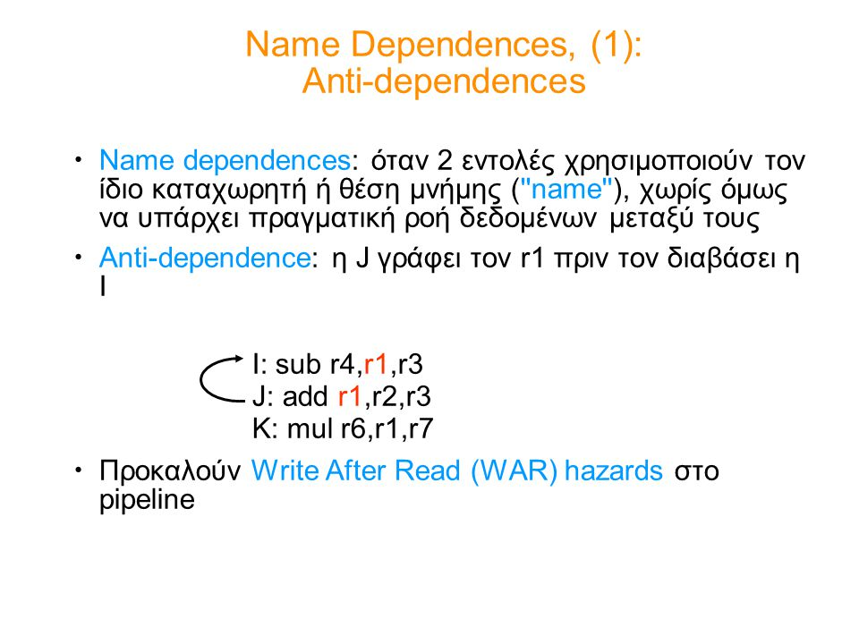 Name Dependences, (1): Anti-dependences