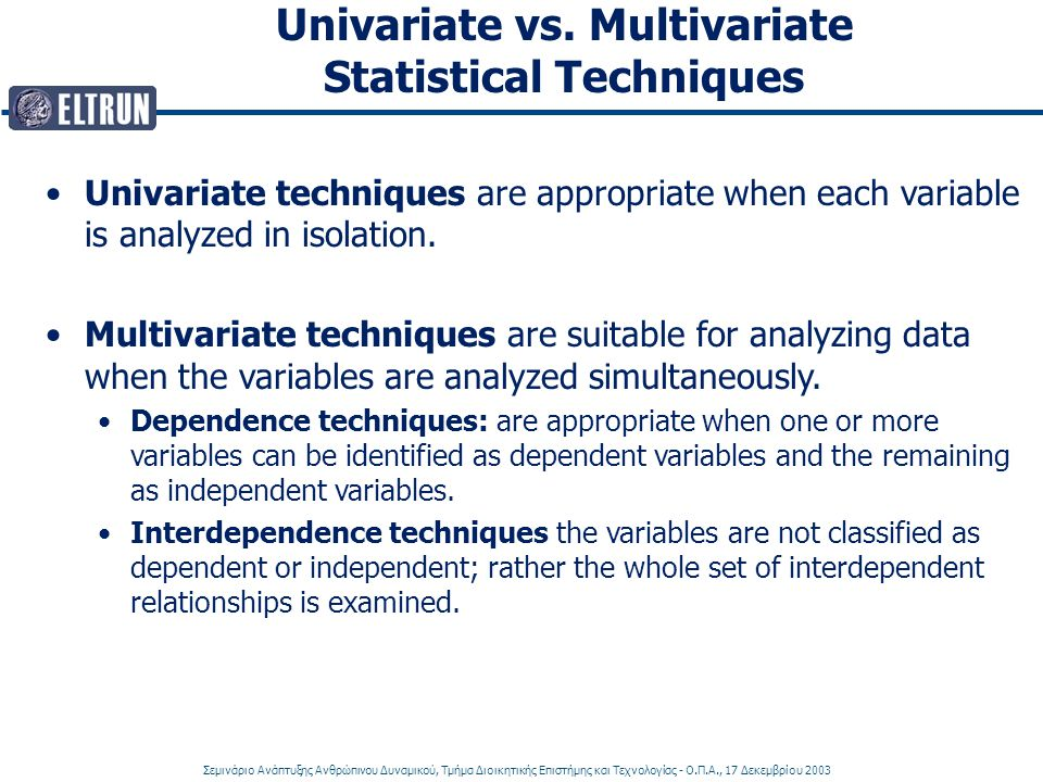 Univariate vs. Multivariate Statistical Techniques