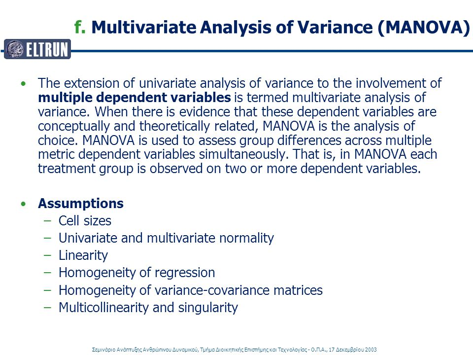 f. Multivariate Analysis of Variance (MANOVA)