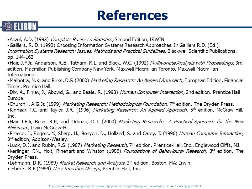 References Aczel, A.D. (1993) Complete Business Statistics, Second Edition, IRWIN.