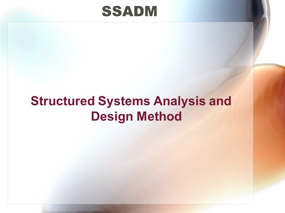 Structured Systems Analysis and Design Method