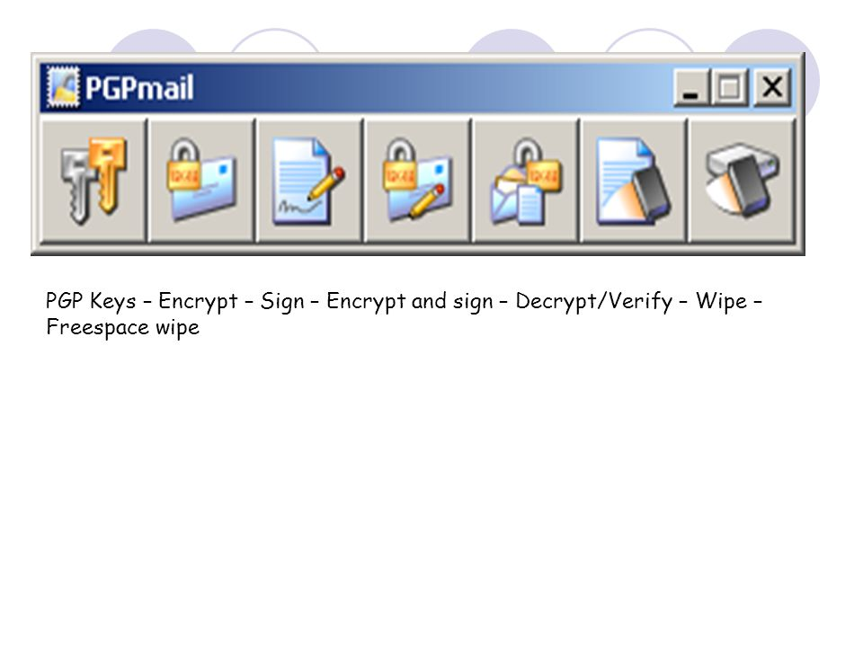 PGP Keys – Encrypt – Sign – Encrypt and sign – Decrypt/Verify – Wipe – Freespace wipe