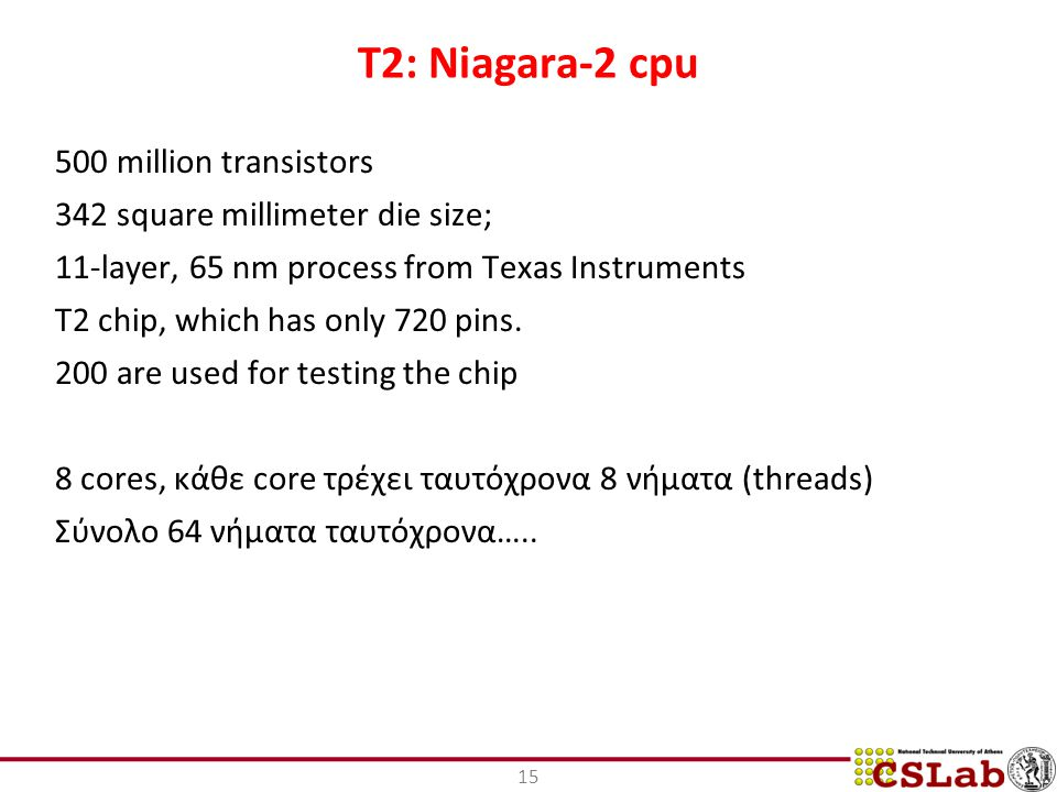 T2: Niagara-2 cpu 500 million transistors