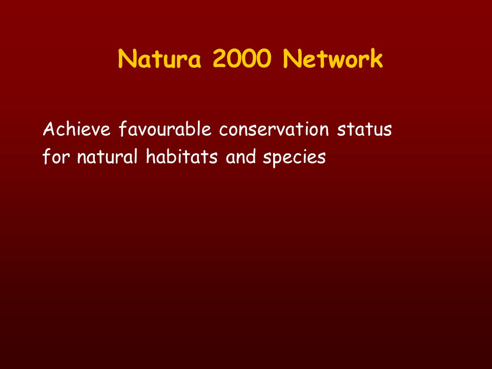 Natura 2000 Network Achieve favourable conservation status