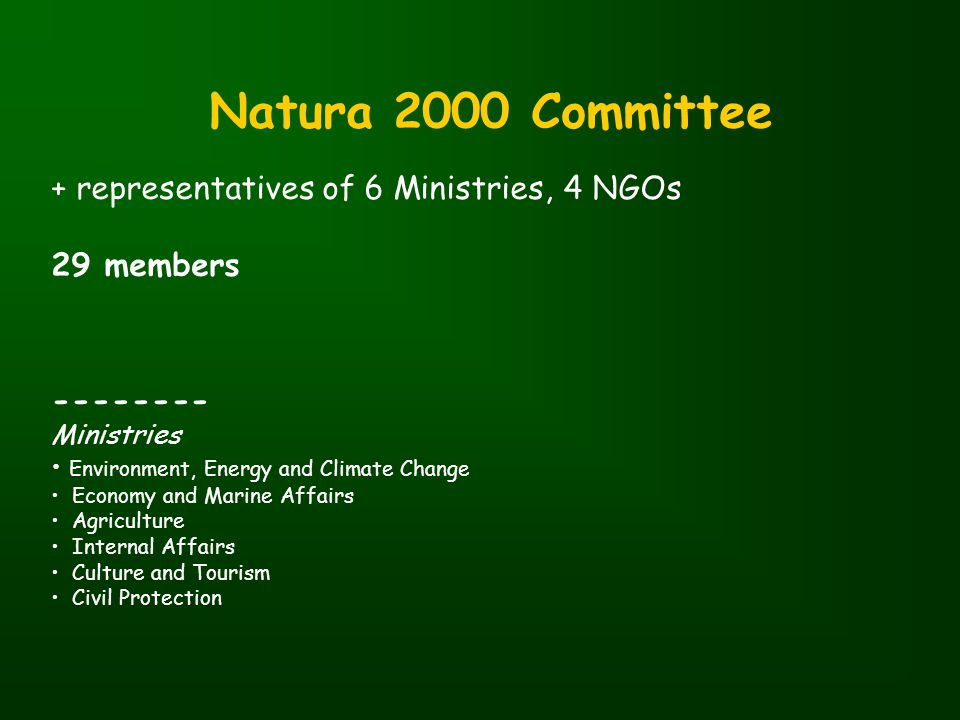 Natura 2000 Committee + representatives of 6 Ministries, 4 NGOs