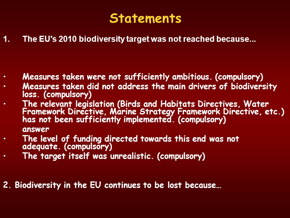 Statements The EU s 2010 biodiversity target was not reached because... Measures taken were not sufficiently ambitious. (compulsory)