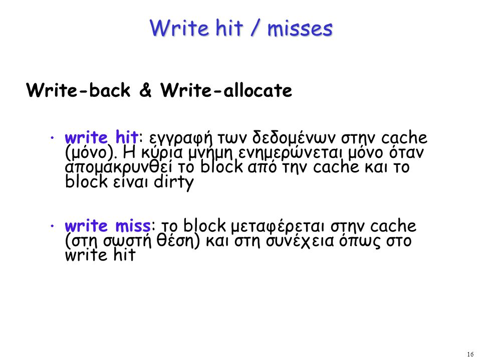 Write hit / misses Write-back & Write-allocate