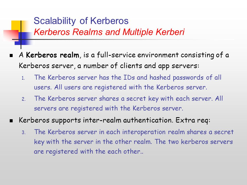 Scalability of Kerberos Kerberos Realms and Multiple Kerberi
