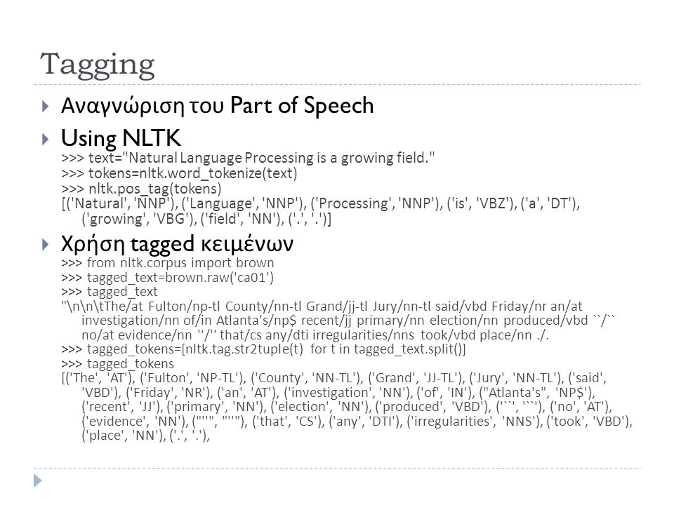 Tagging Αναγνώριση του Part of Speech Using NLTK Χρήση tagged κειμένων