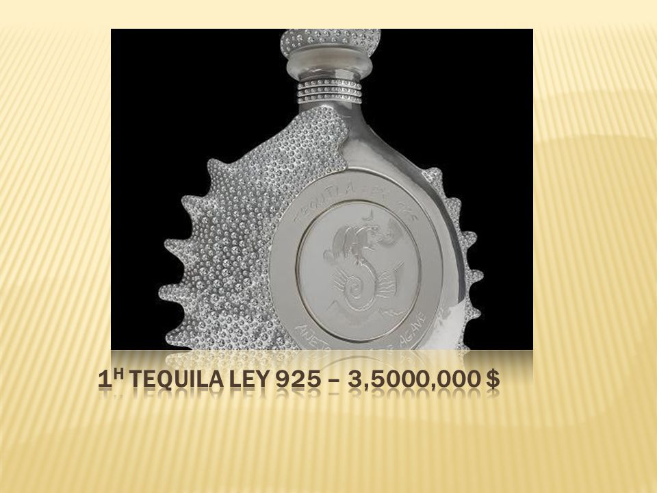 1η Tequila Ley 925 – 3,5000,000 $