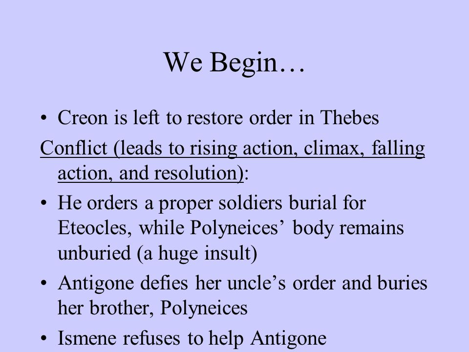 We Begin… Creon is left to restore order in Thebes