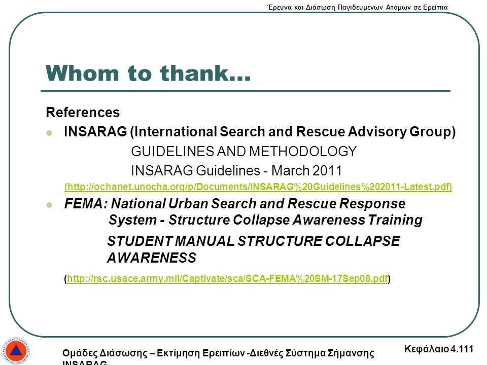 Whom to thank... STUDENT MANUAL STRUCTURE COLLAPSE AWARENESS