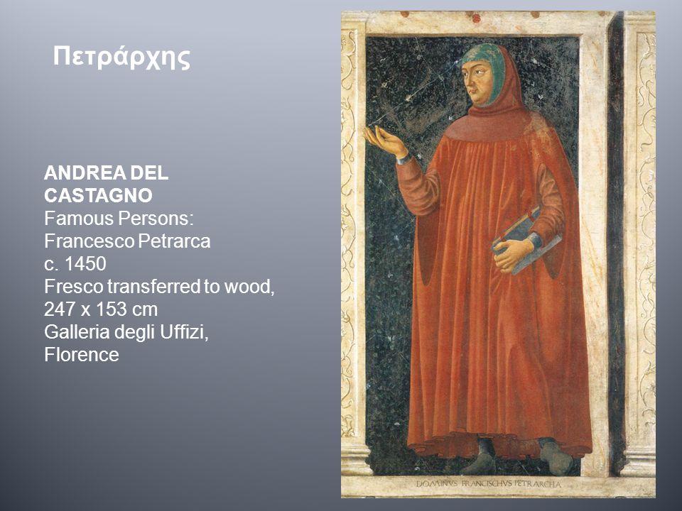 Πετράρχης ANDREA DEL CASTAGNO Famous Persons: Francesco Petrarca c.
