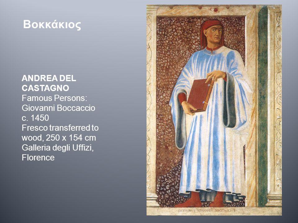 Βοκκάκιος ANDREA DEL CASTAGNO Famous Persons: Giovanni Boccaccio c.