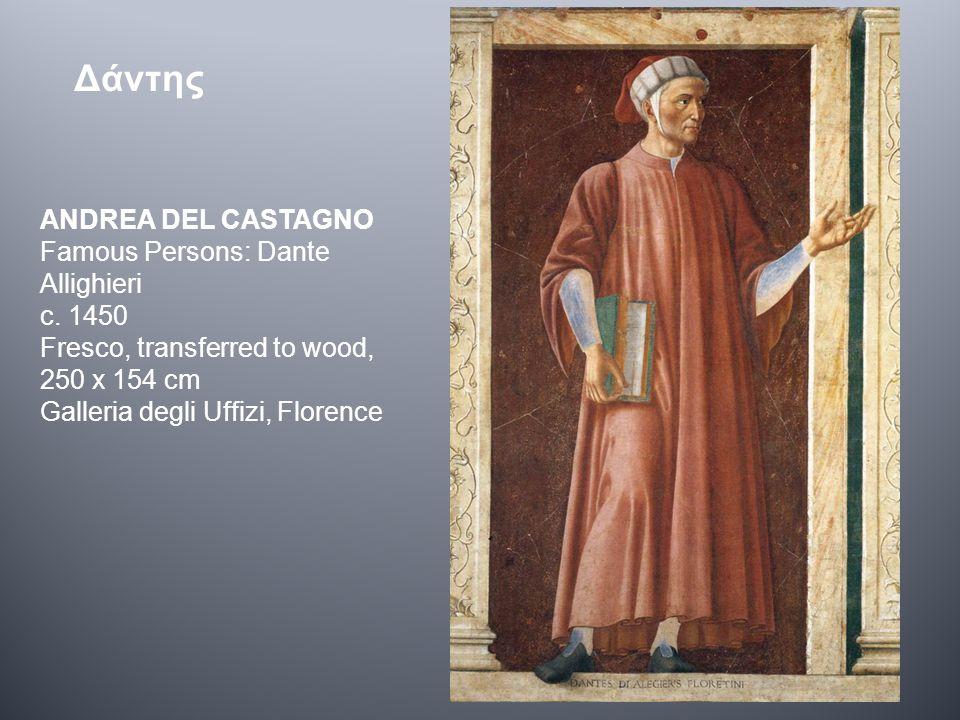 Δάντης ANDREA DEL CASTAGNO Famous Persons: Dante Allighieri c.