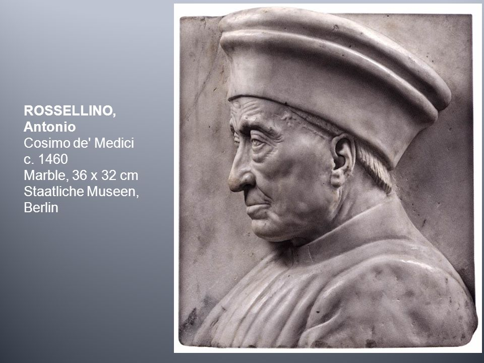 ROSSELLINO, Antonio Cosimo de Medici c