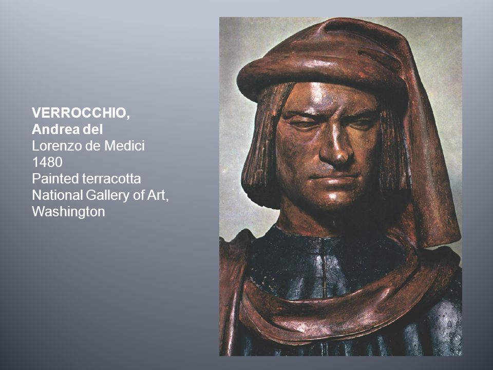 VERROCCHIO, Andrea del Lorenzo de Medici 1480 Painted terracotta National Gallery of Art, Washington