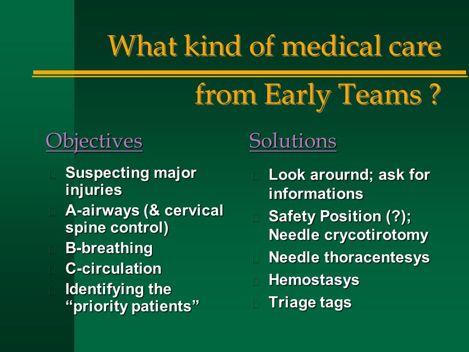What kind of medical care from Early Teams