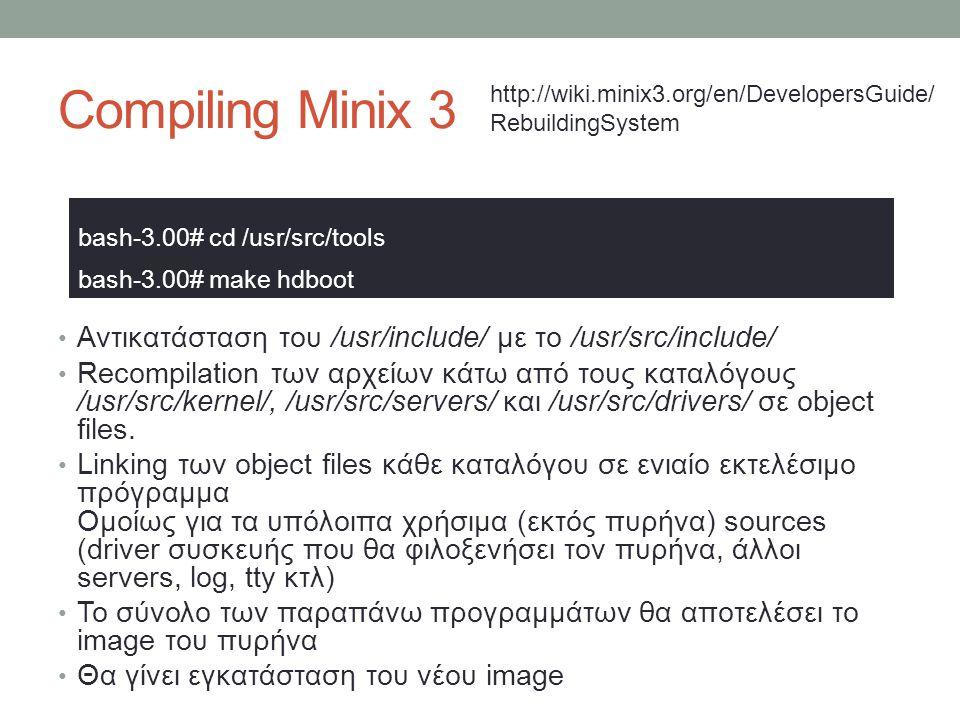 Compiling Minix 3 bash-3.00# cd /usr/src/tools bash-3.00# make hdboot
