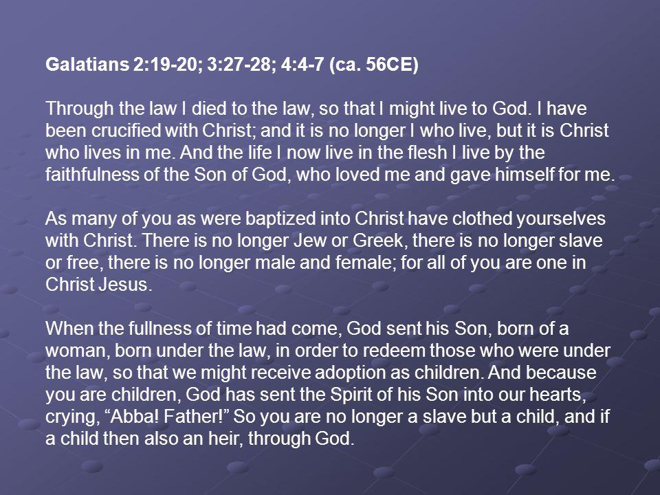 Galatians 2:19-20; 3:27-28; 4:4-7 (ca. 56CE)